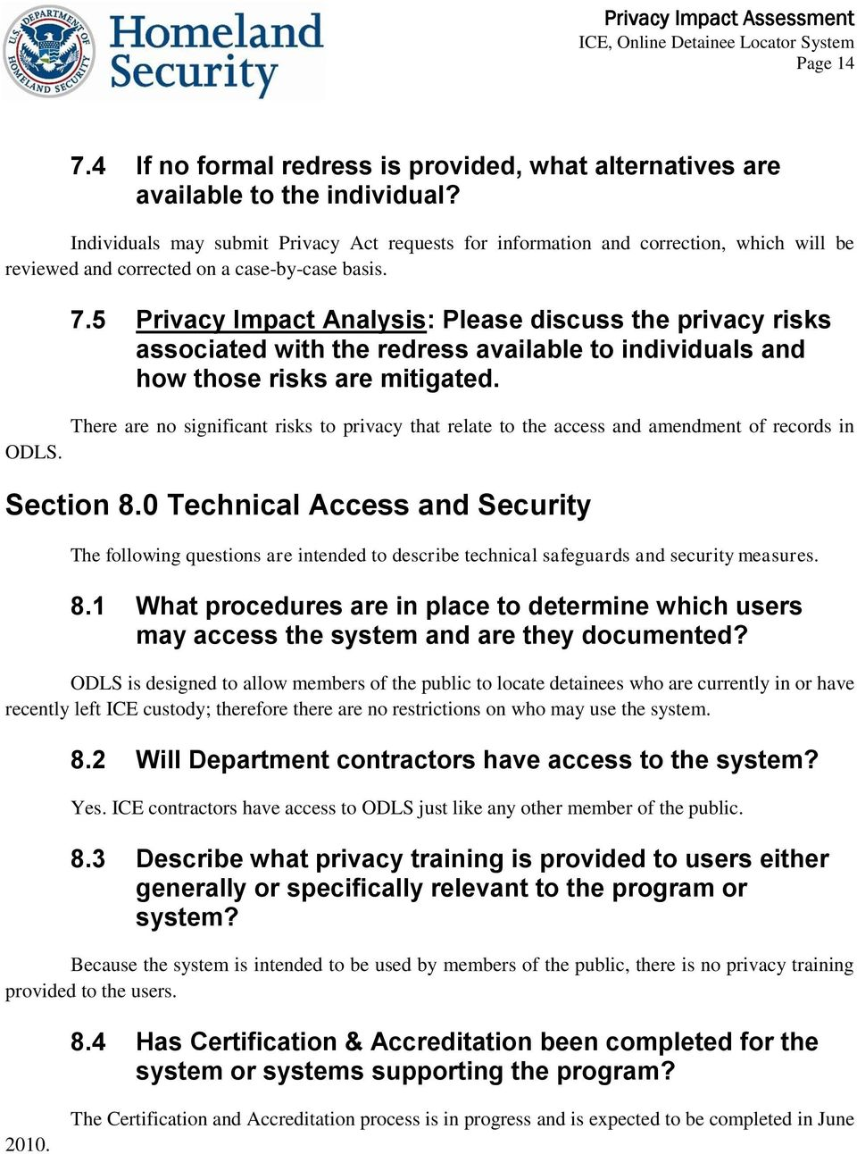 5 Privacy Impact Analysis: Please discuss the privacy risks associated with the redress available to individuals and how those risks are mitigated. ODLS.