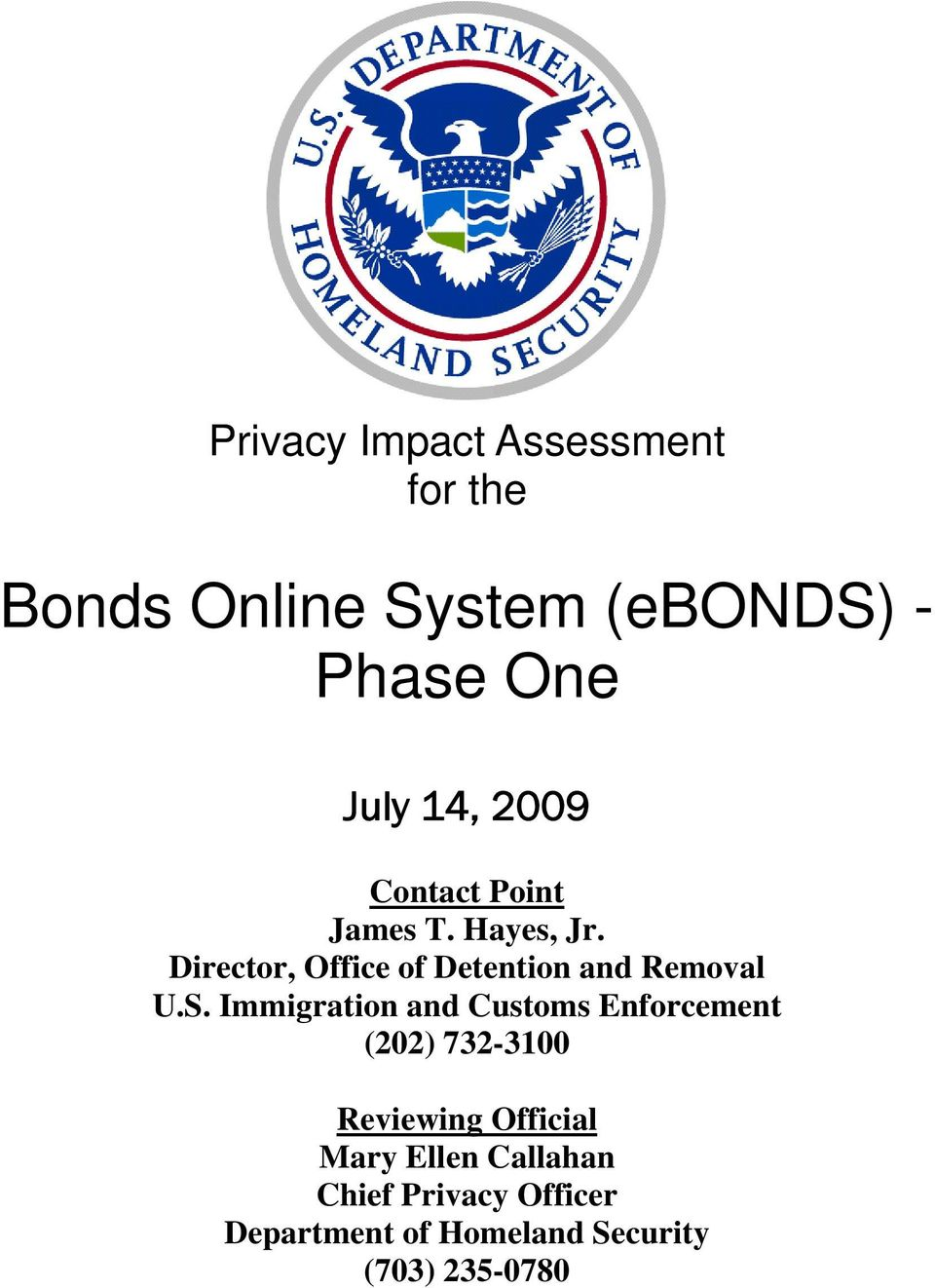 Immigration and Customs Enforcement (202) 732-3100 Reviewing Official Mary