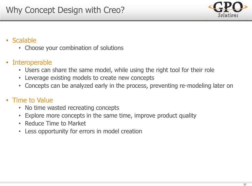 for their role Leverage existing models to create new concepts Concepts can be analyzed early in the process,