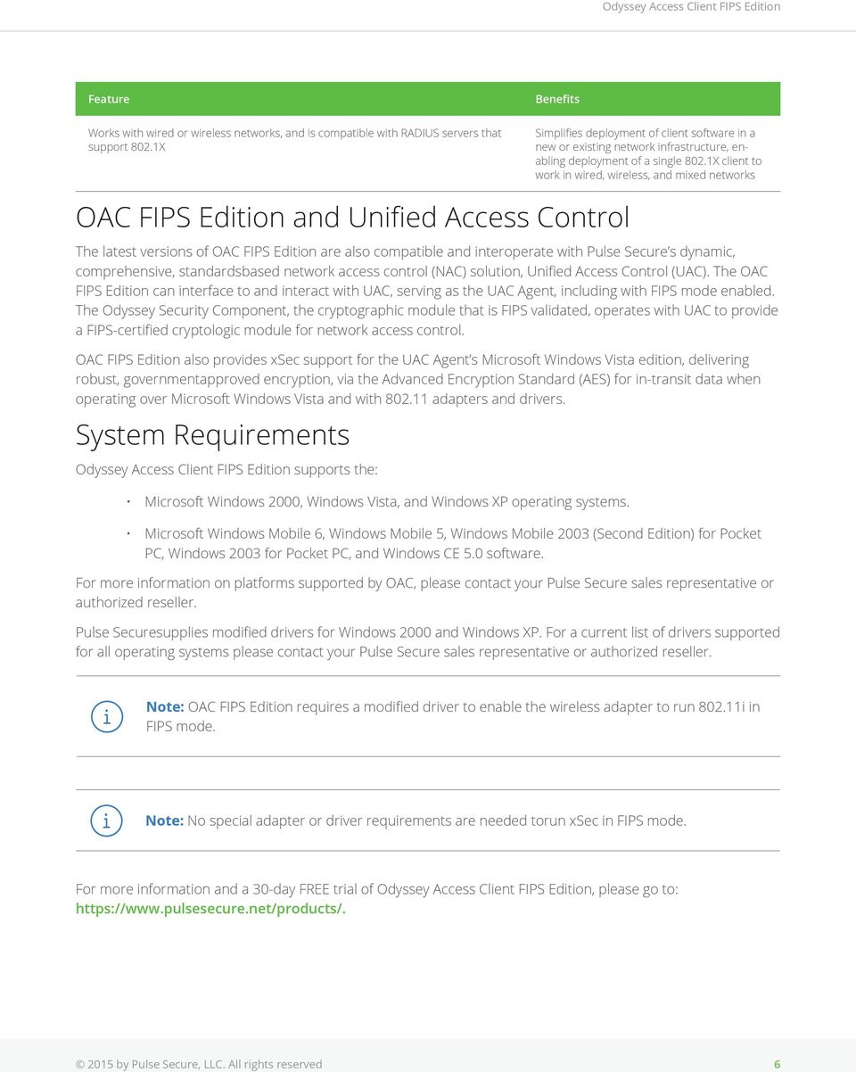 1X client to work in wired, wireless, and mixed networks OAC FIPS Edition and Unified Access Control The latest versions of OAC FIPS Edition are also compatible and interoperate with Pulse Secure s