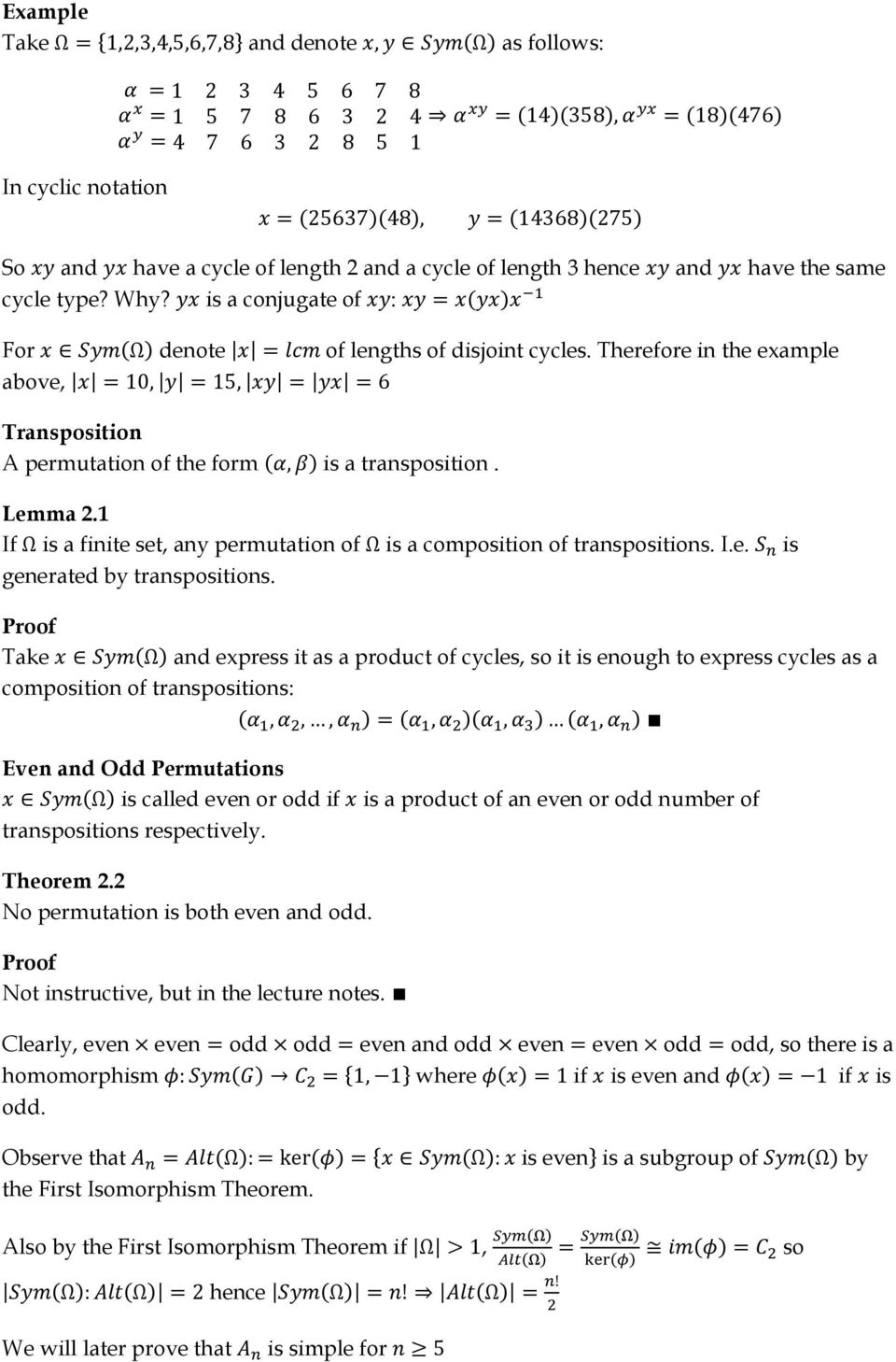 1 If is a finite set, any permutation of is a composition of transpositions. I.e. is generated by transpositions.