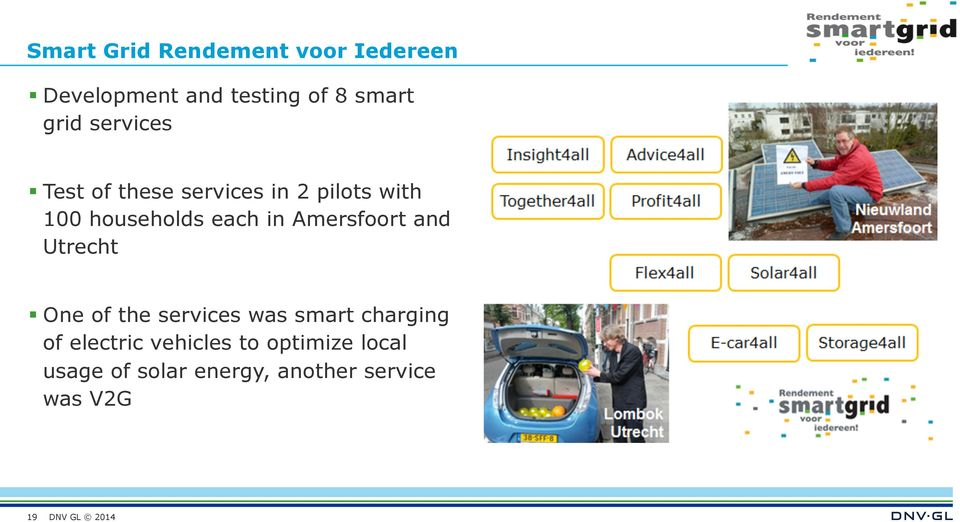 Amersfoort and Utrecht One of the services was smart charging of electric