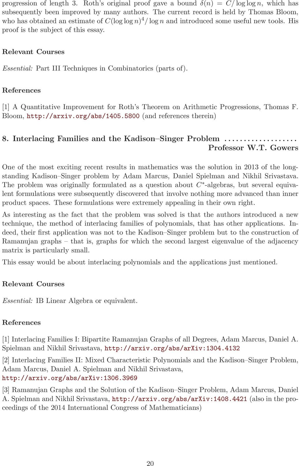 Essential: Part III Techniques in Combinatorics (parts of). [1] A Quantitative Improvement for Roth s Theorem on Arithmetic Progressions, Thomas F. Bloom, http://arxiv.org/abs/1405.