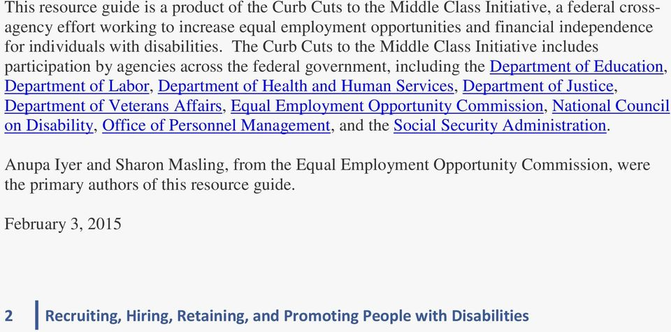 The Curb Cuts to the Middle Class Initiative includes participation by agencies across the federal government, including the Department of Education, Department of Labor, Department of Health and