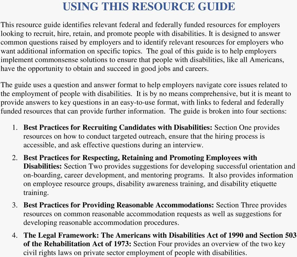 The goal of this guide is to help employers implement commonsense solutions to ensure that people with disabilities, like all Americans, have the opportunity to obtain and succeed in good jobs and
