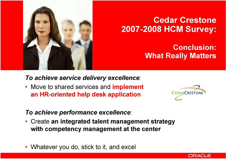 help desk application To achieve performance excellence: Create an integrated talent
