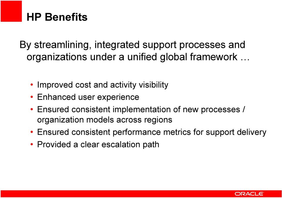 Ensured consistent implementation of new processes / organization models across regions