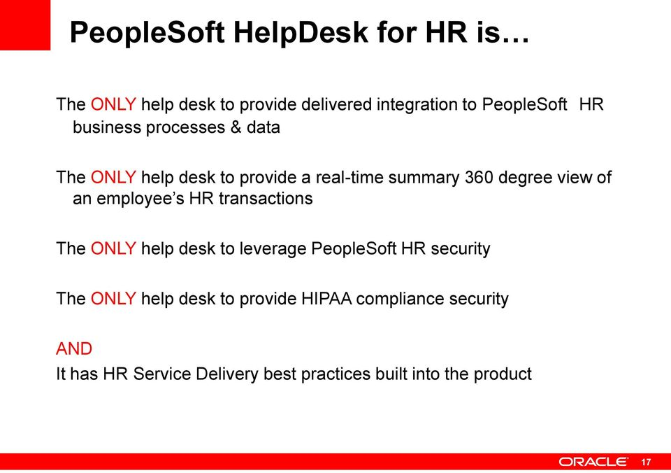 employee s HR transactions The ONLY help desk to leverage PeopleSoft HR security The ONLY help desk