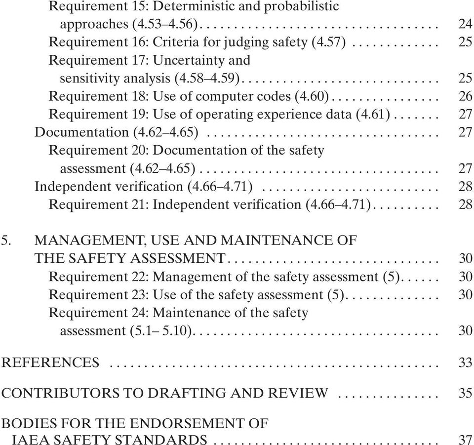 ............... 26 Requirement 19: Use of operating experience data (4.61)....... 27 Documentation (4.62 4.65).................................. 27 Requirement 20: Documentation of the safety assessment (4.