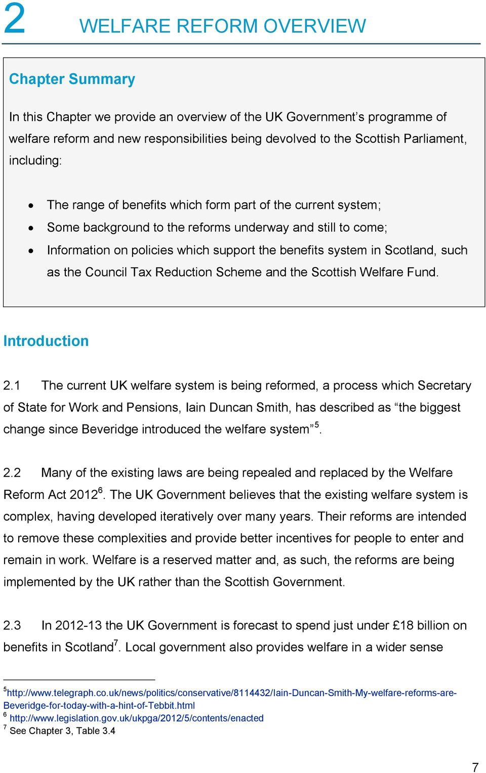 Scotland, such as the Council Tax Reduction Scheme and the Scottish Welfare Fund. Introduction 2.