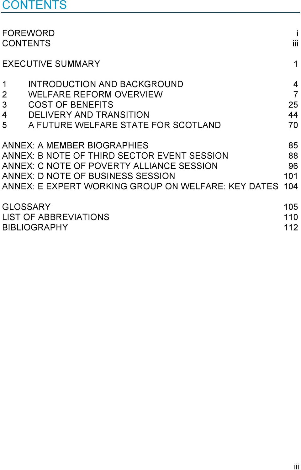 ANNEX: B NOTE OF THIRD SECTOR EVENT SESSION 88 ANNEX: C NOTE OF POVERTY ALLIANCE SESSION 96 ANNEX: D NOTE OF BUSINESS