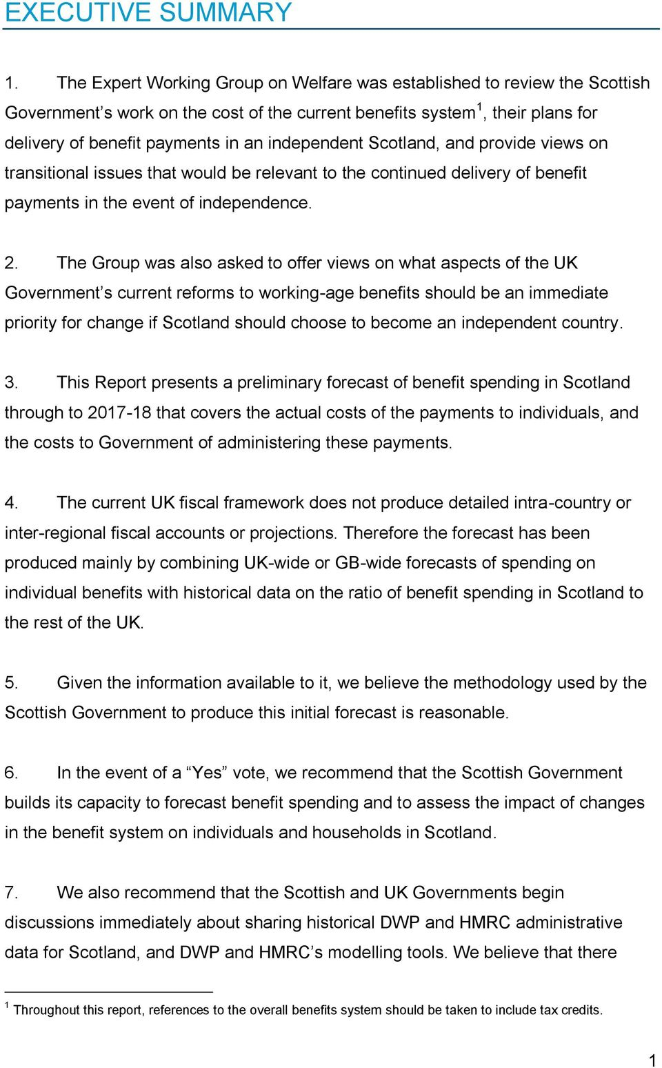 independent Scotland, and provide views on transitional issues that would be relevant to the continued delivery of benefit payments in the event of independence. 2.