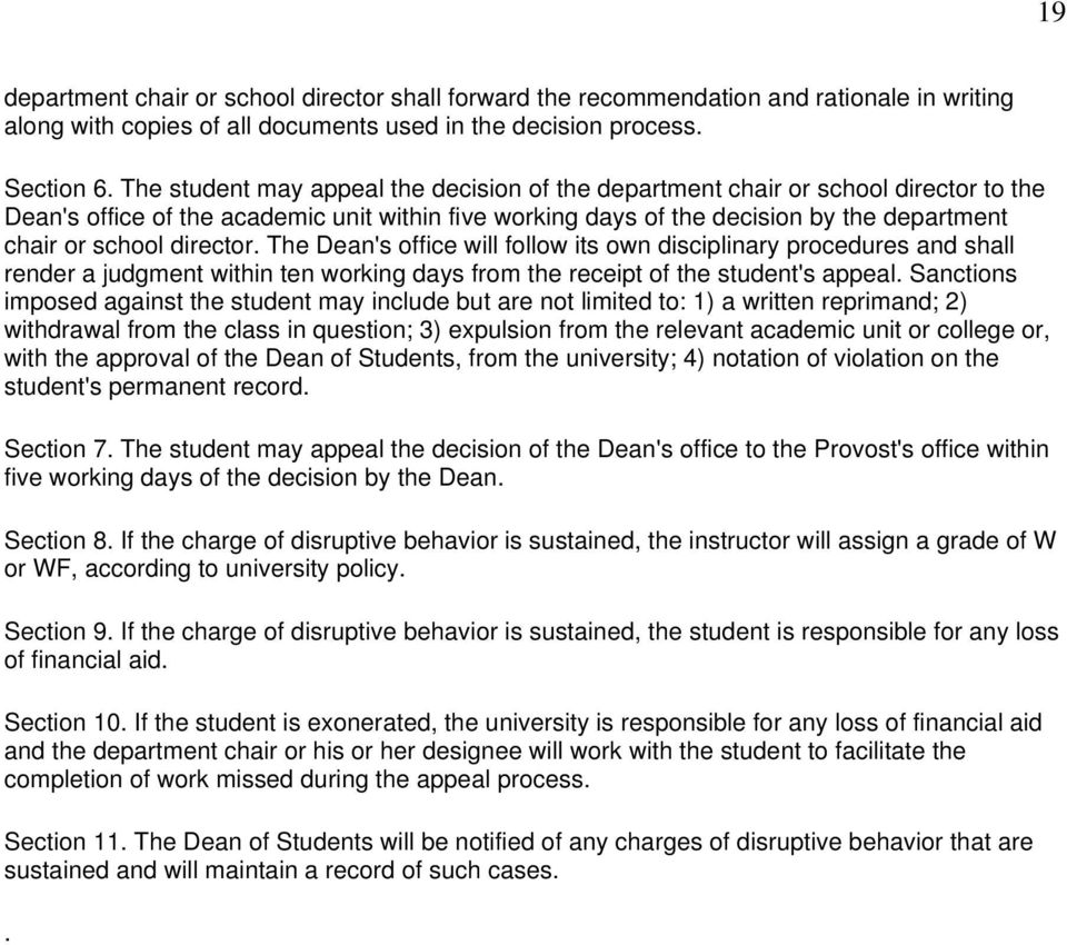 director. The Dean's office will follow its own disciplinary procedures and shall render a judgment within ten working days from the receipt of the student's appeal.