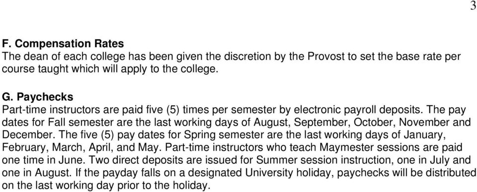 The pay dates for Fall semester are the last working days of August, September, October, November and December.