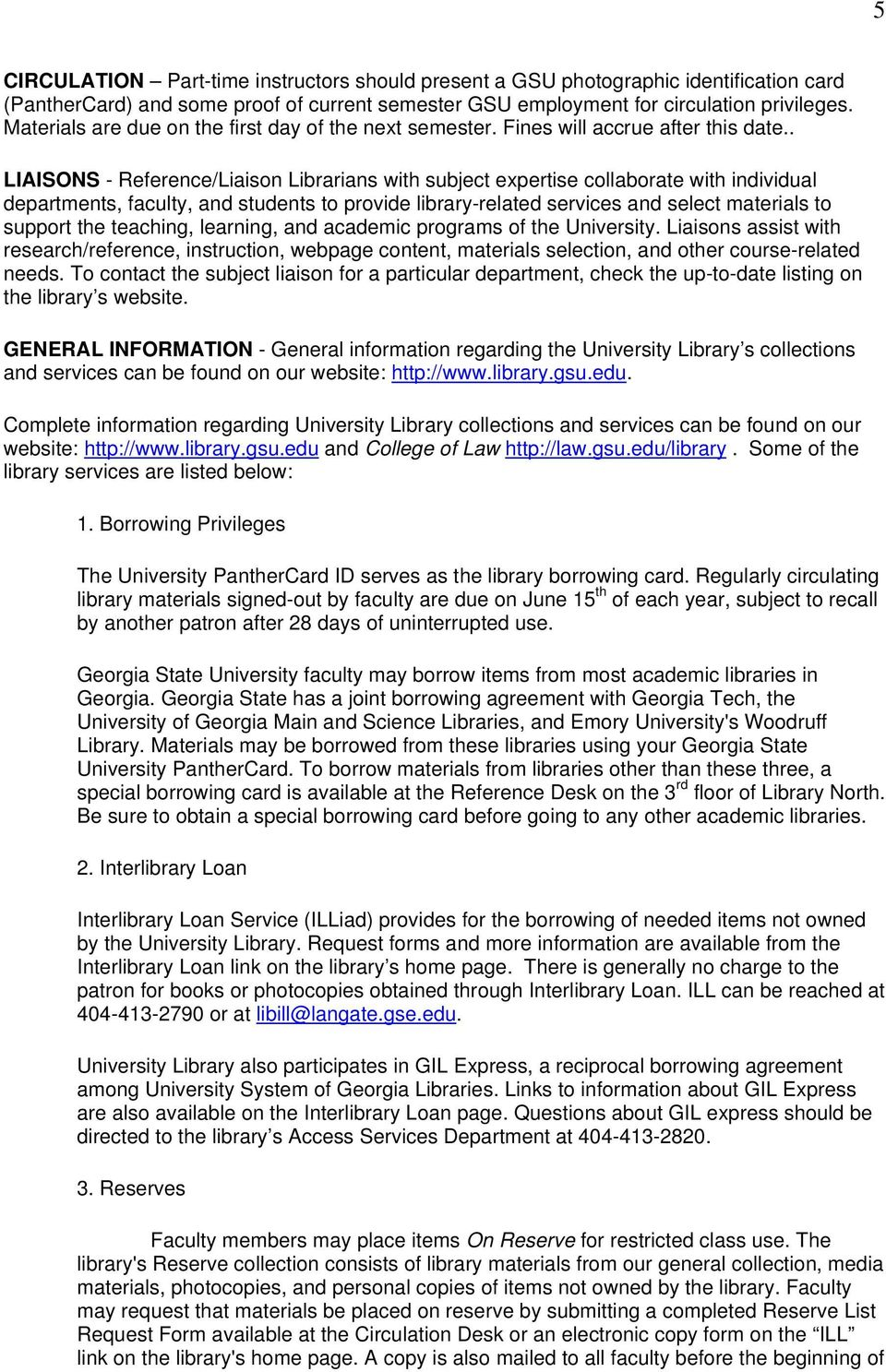 . LIAISONS - Reference/Liaison Librarians with subject expertise collaborate with individual departments, faculty, and students to provide library-related services and select materials to support the