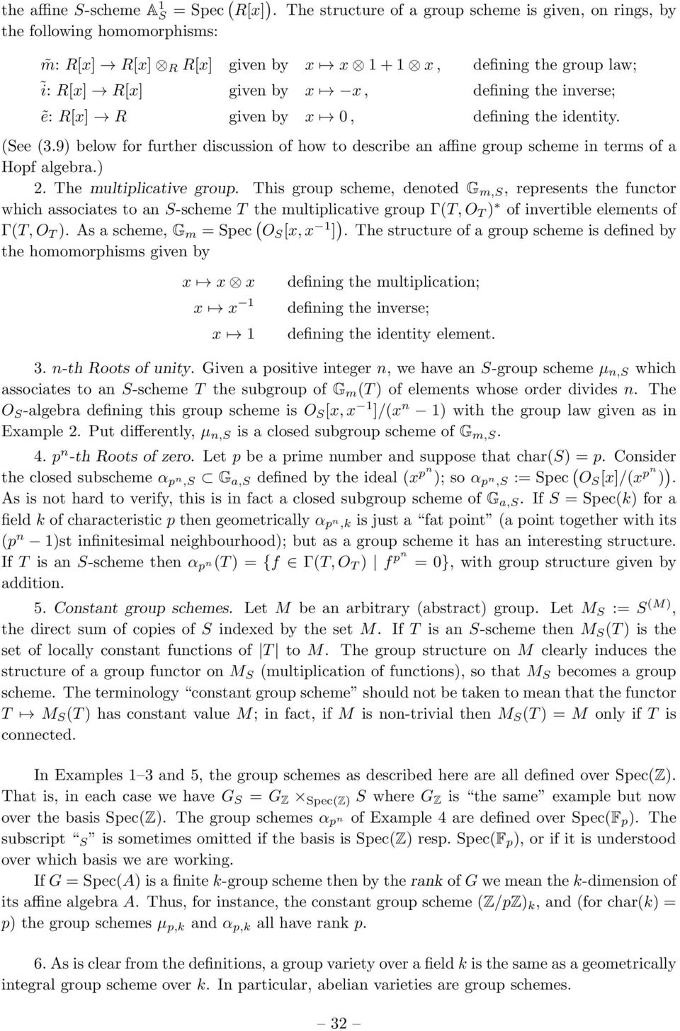R[x] R given by x 0, defining the identity. (See (3.9) below for further discussion of how to describe an affine group scheme in terms of a Hopf algebra.) 2. The multiplicative group.