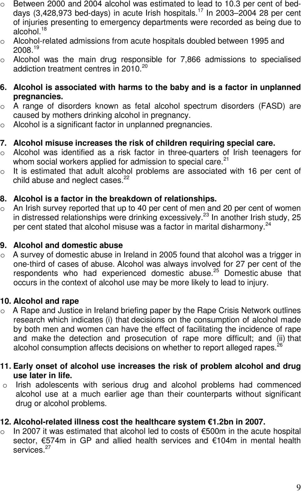 19 o Alcohol was the main drug responsible for 7,866 admissions to specialised addiction treatment centres in 2010. 20 6.