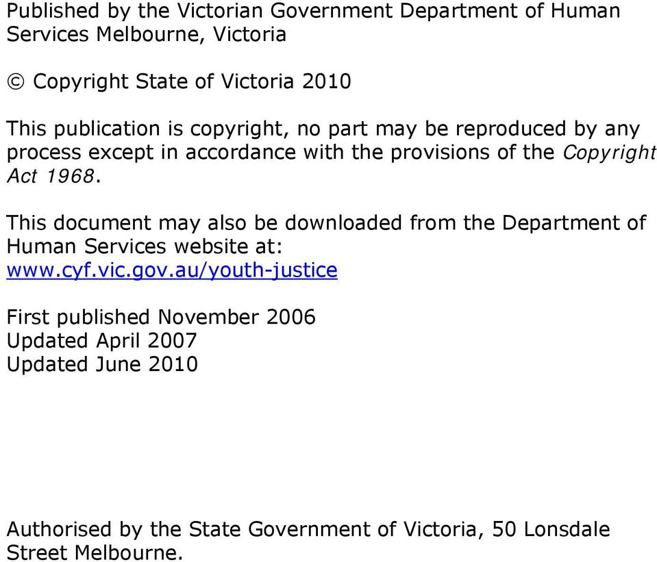 1968. This document may also be downloaded from the Department of Human Services website at: www.cyf.vic.gov.
