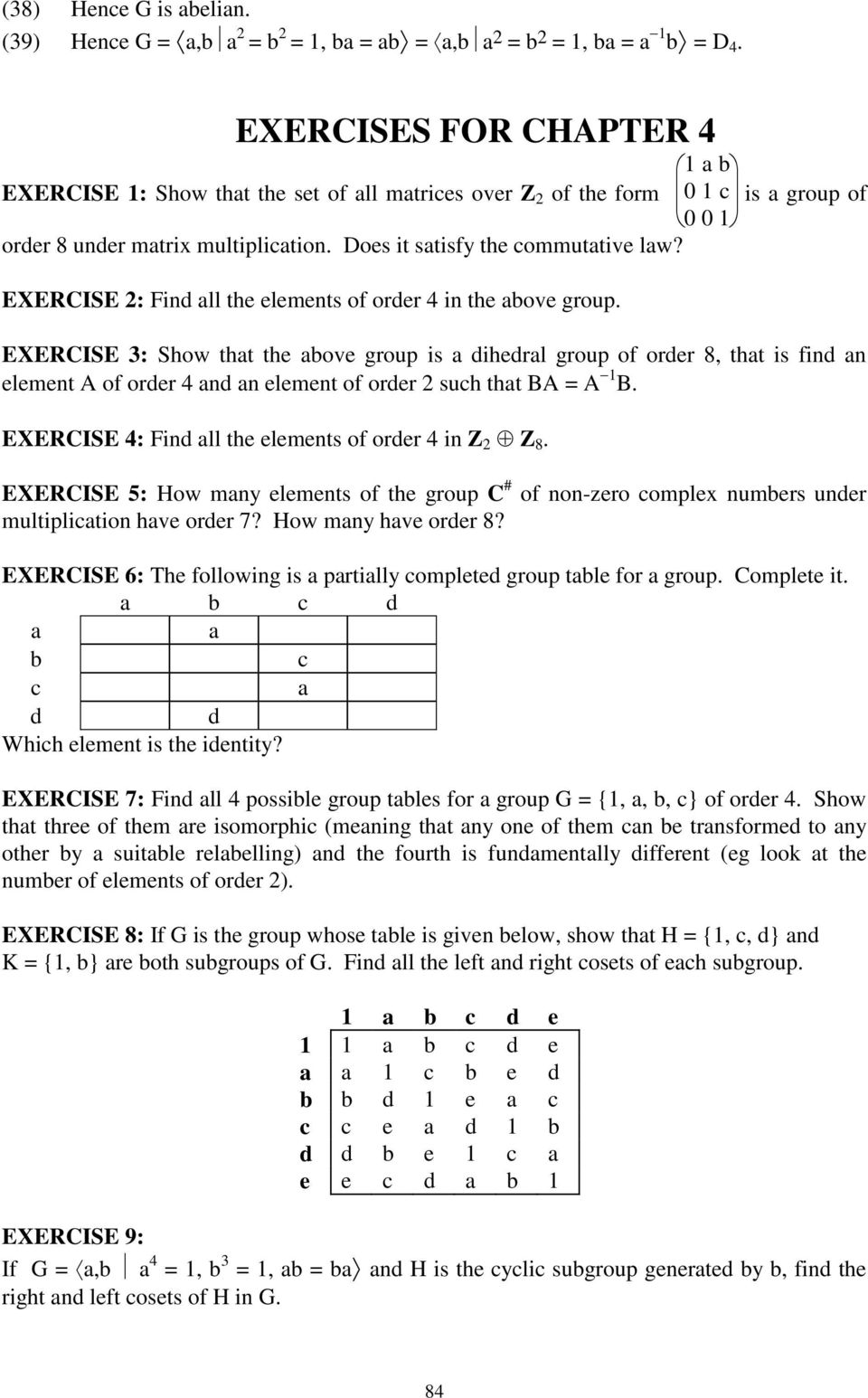 EXERCISE 2: Find all the elements of order 4 in the above group.
