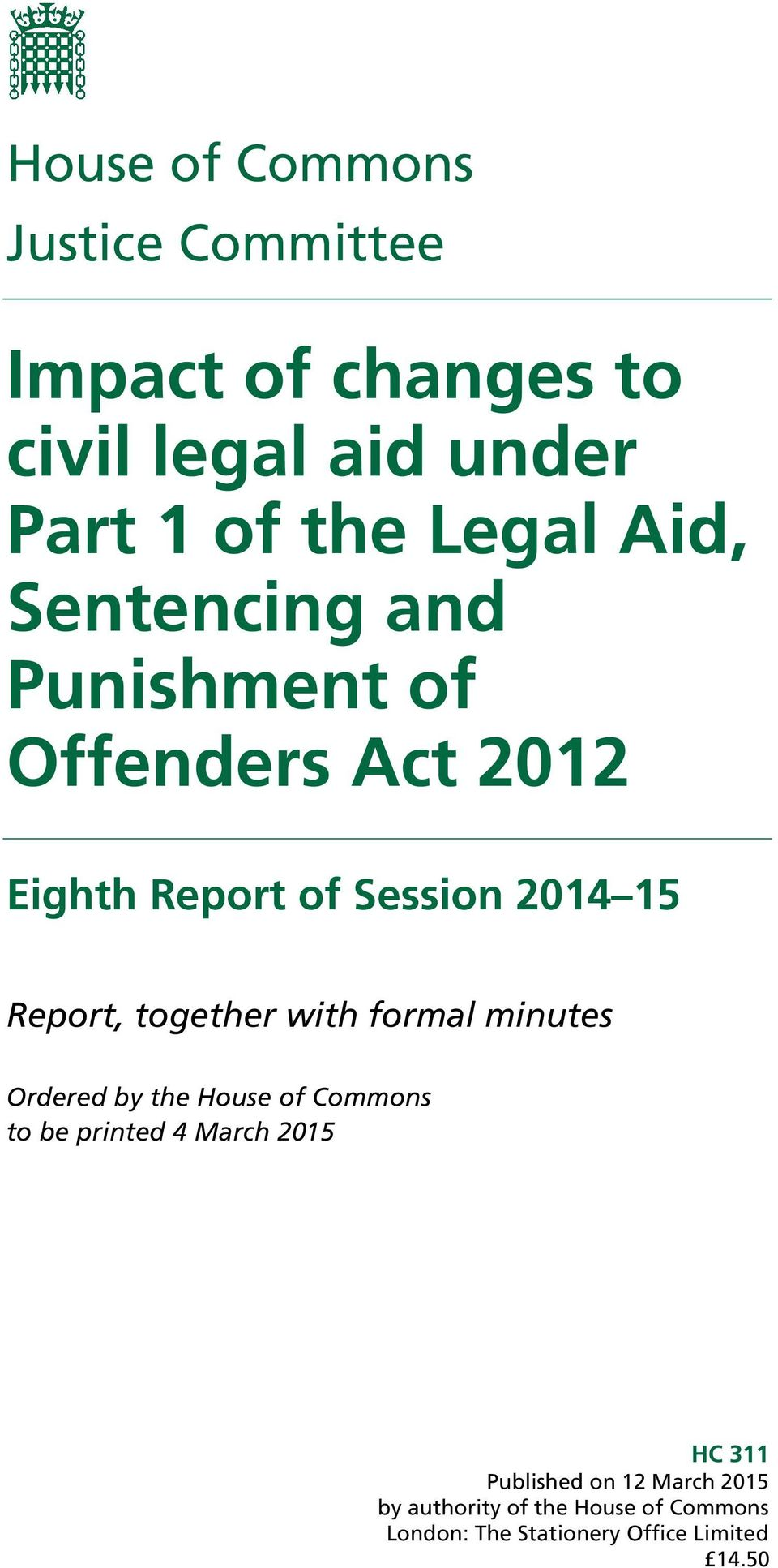 together with formal minutes Ordered by the House of Commons to be printed 4 March 2015 HC 311