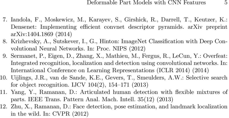 , Zhang, X., Mathieu, M., Fergus, R., LeCun, Y.: Overfeat: Integrated recognition, localization and detection using convolutional networks.