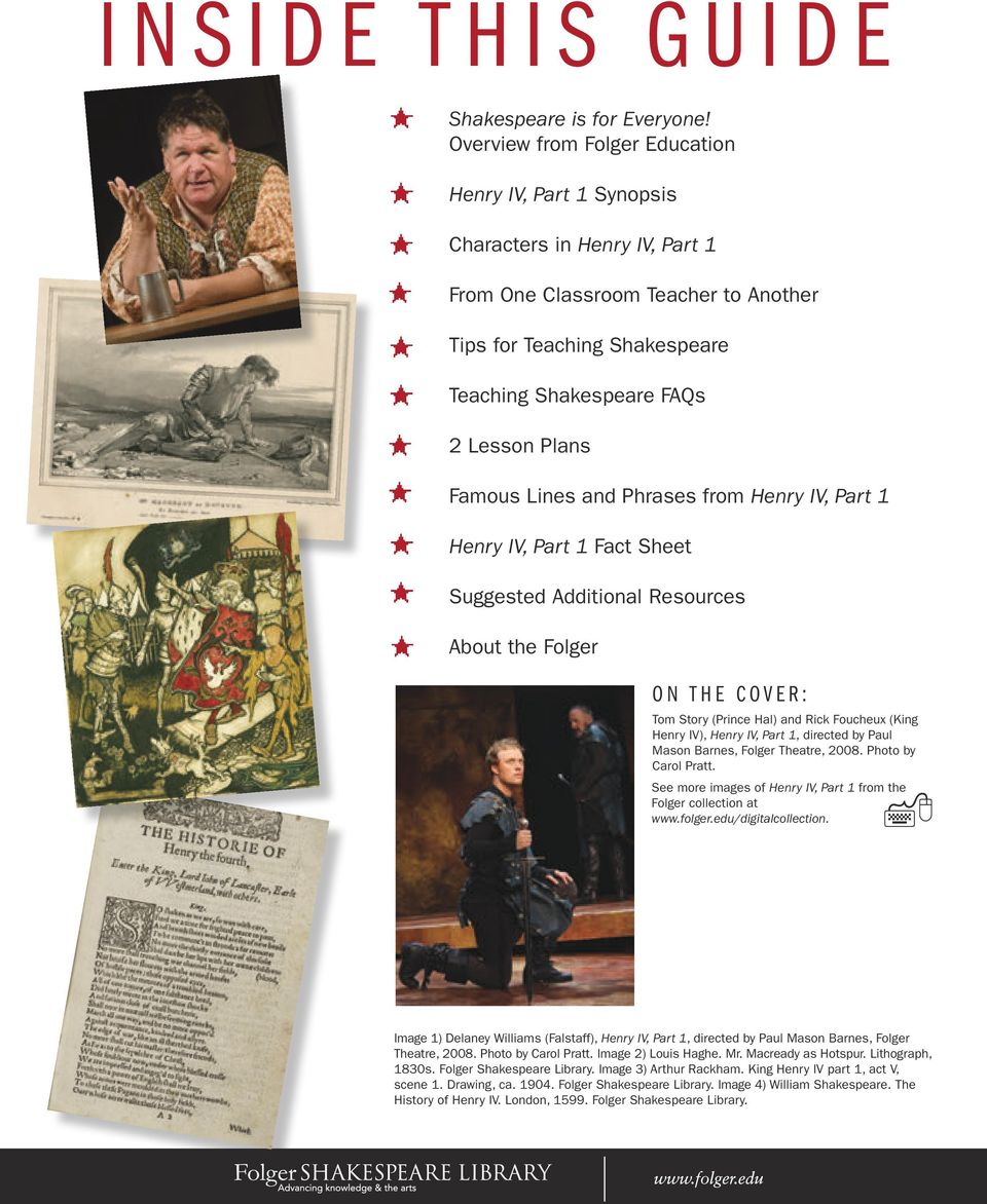 Famous Lines and Phrases from Henry IV, Part 1 Henry IV, Part 1 Fact Sheet Suggested Additional Resources About the Folger O N T H E C O V E R : Tom Story (Prince Hal) and Rick Foucheux (King Henry