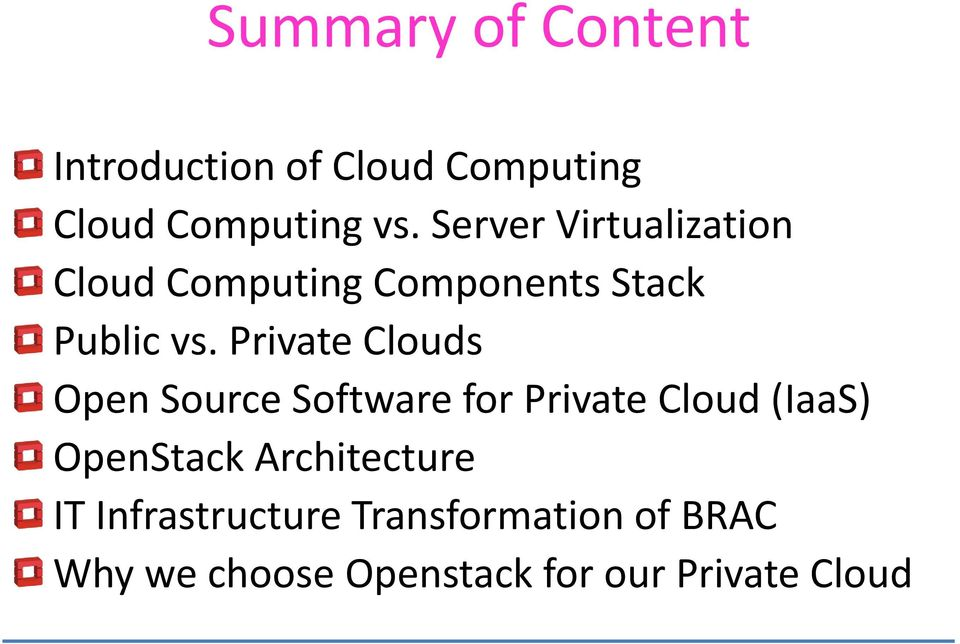 Private Clouds Open Source Software for Private Cloud (IaaS) OpenStack
