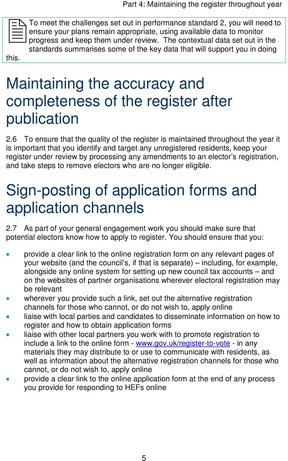 6 To ensure that the quality of the register is maintained throughout the year it is important that you identify and target any unregistered residents, keep your register under review by processing