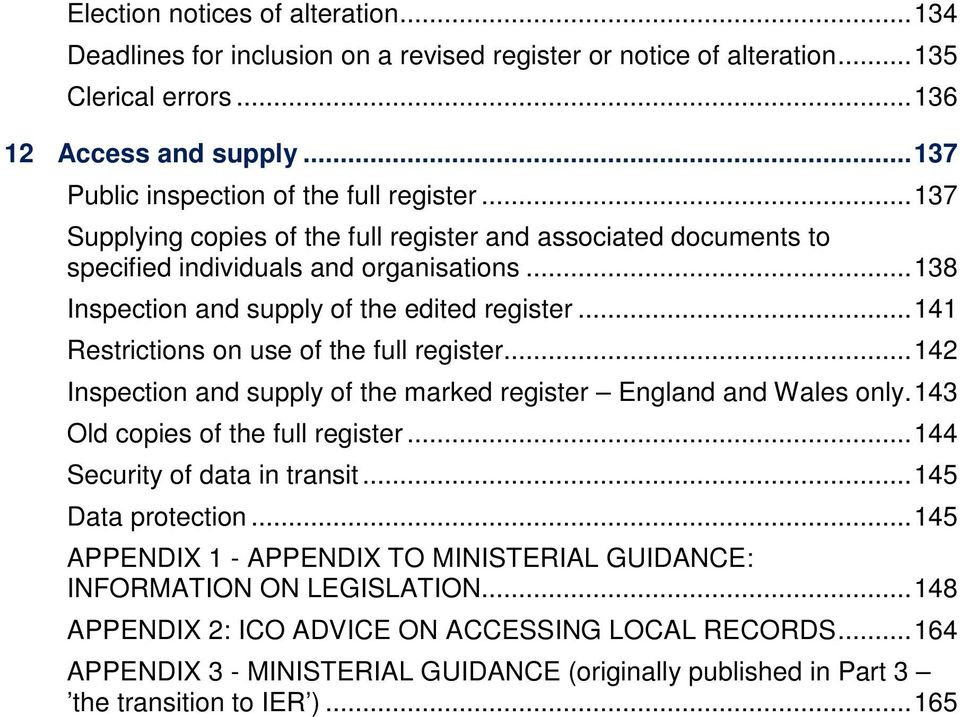 .. 138 Inspection and supply of the edited register... 141 Restrictions on use of the full register... 142 Inspection and supply of the marked register England and Wales only.