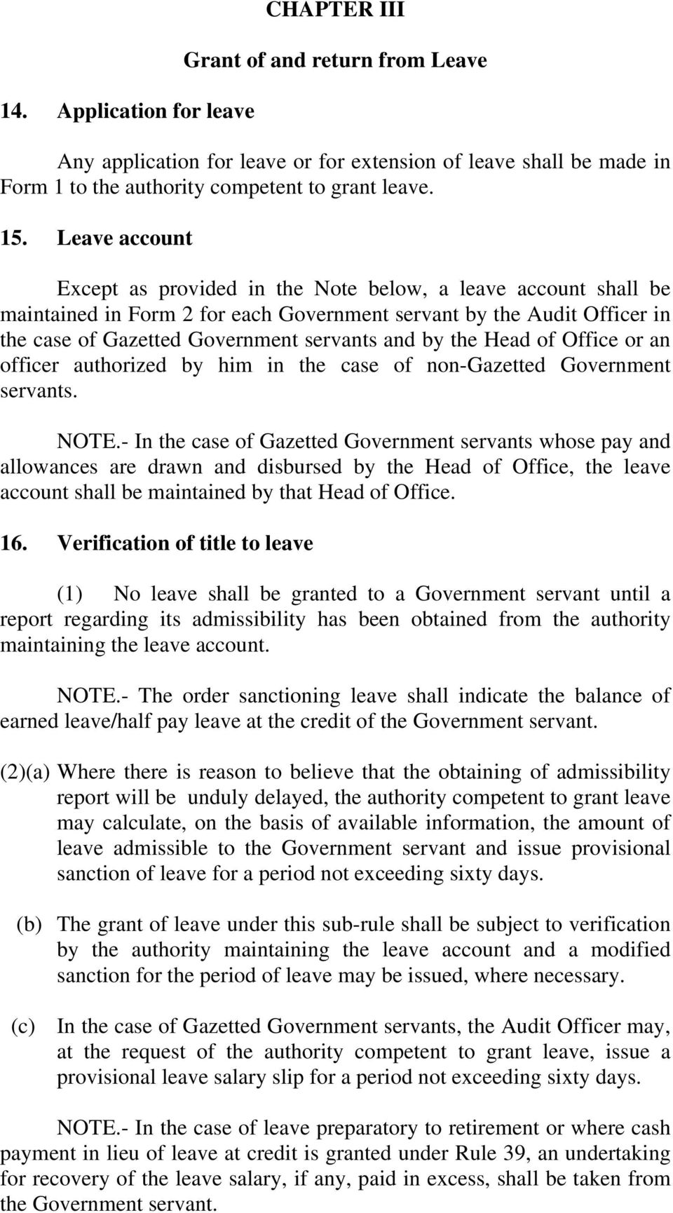 the Head of Office or an officer authorized by him in the case of non-gazetted Government servants. NOTE.