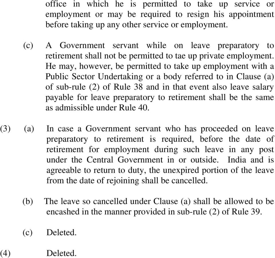 He may, however, be permitted to take up employment with a Public Sector Undertaking or a body referred to in Clause (a) of sub-rule (2) of Rule 38 and in that event also leave salary payable for