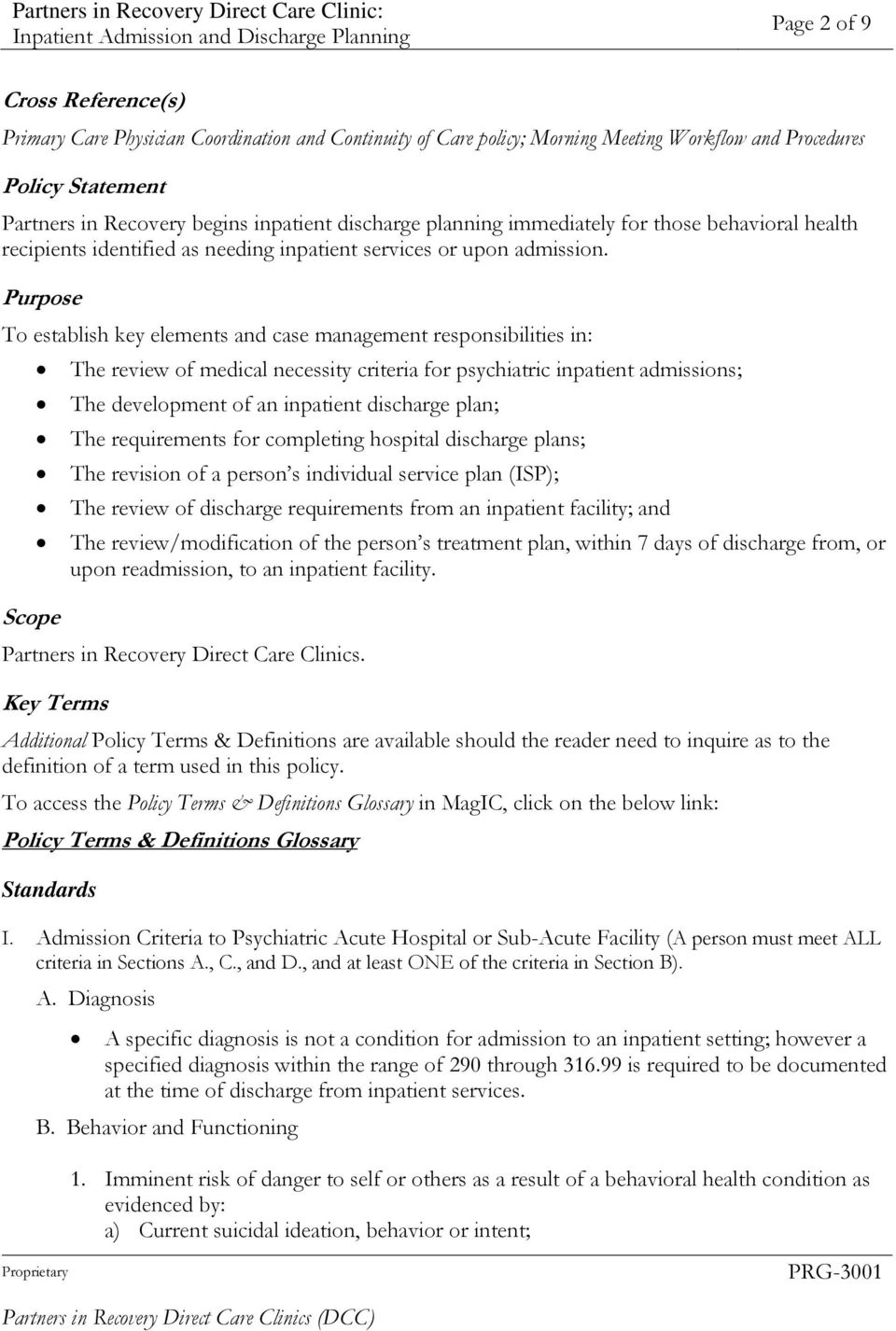 Purpose To establish key elements and case management responsibilities in: The review of medical necessity criteria for psychiatric inpatient admissions; The development of an inpatient discharge