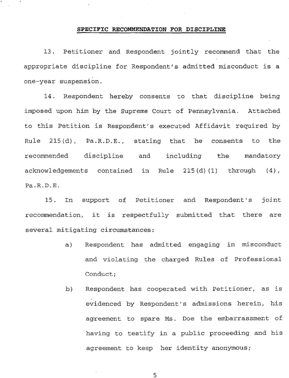 E., stating that he consents to the recommended discipline and including the mandatory acknowledgements contained in Rule 215(d) (1) Pa.R.D.E. through ( 4) ' 15.