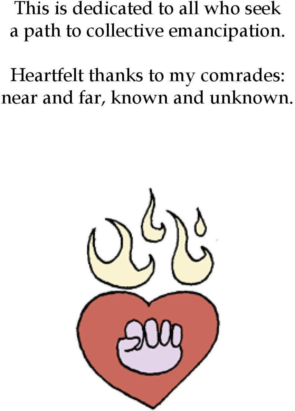 Heartfelt thanks to my comrades: