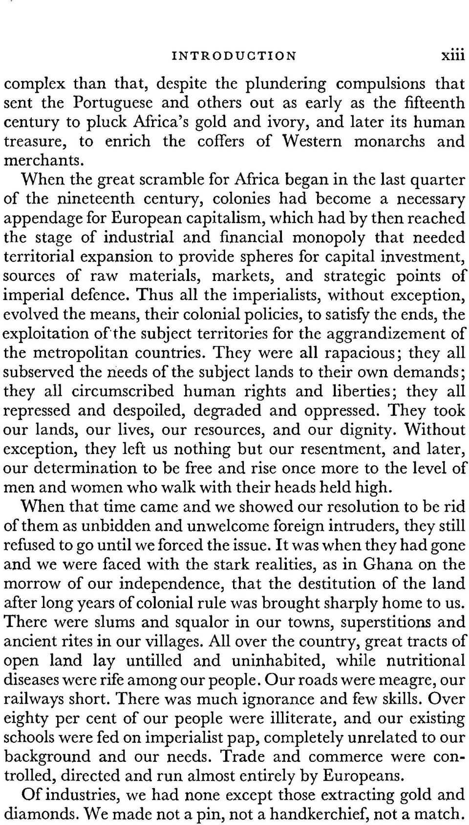 W hen the great scramble for Africa began in the last quarter of the nineteenth century, colonies had become a necessary appendage for European capitalism, which had by then reached the stage of