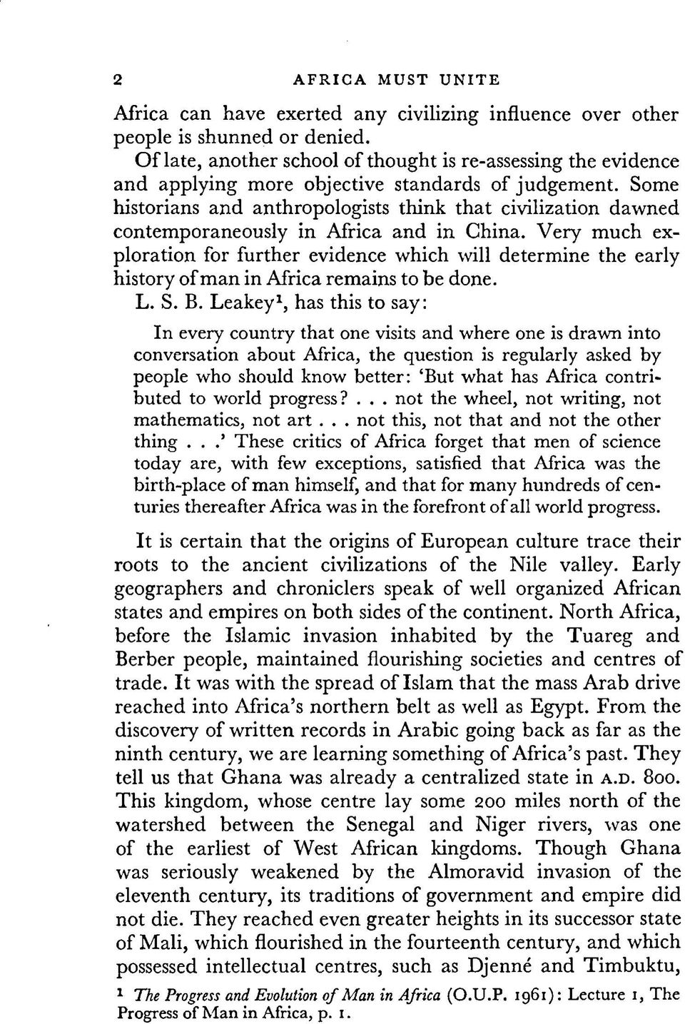 Some historians and anthropologists think that civilization dawned contem poraneously in Africa an d in C hina.