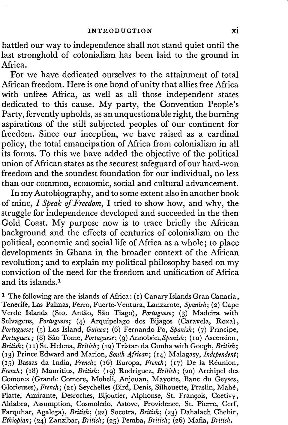 Here is one bond of unity th at allies free Africa w ith unfree Africa, as well as all those independent states dedicated to this cause.