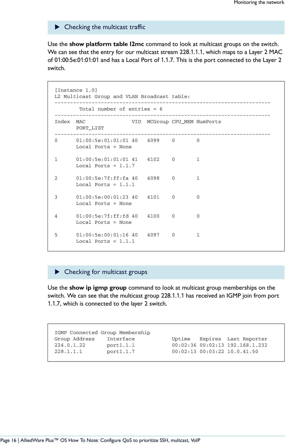 0] L2 Multicast Group and VLAN Broadcast table: ---------------------------------------------------------------------- Total number of entries = 6
