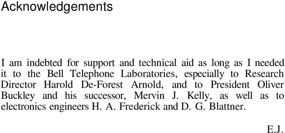 De-Forest Arnold, and to President Oliver Buckley and his successor, Mervin J.
