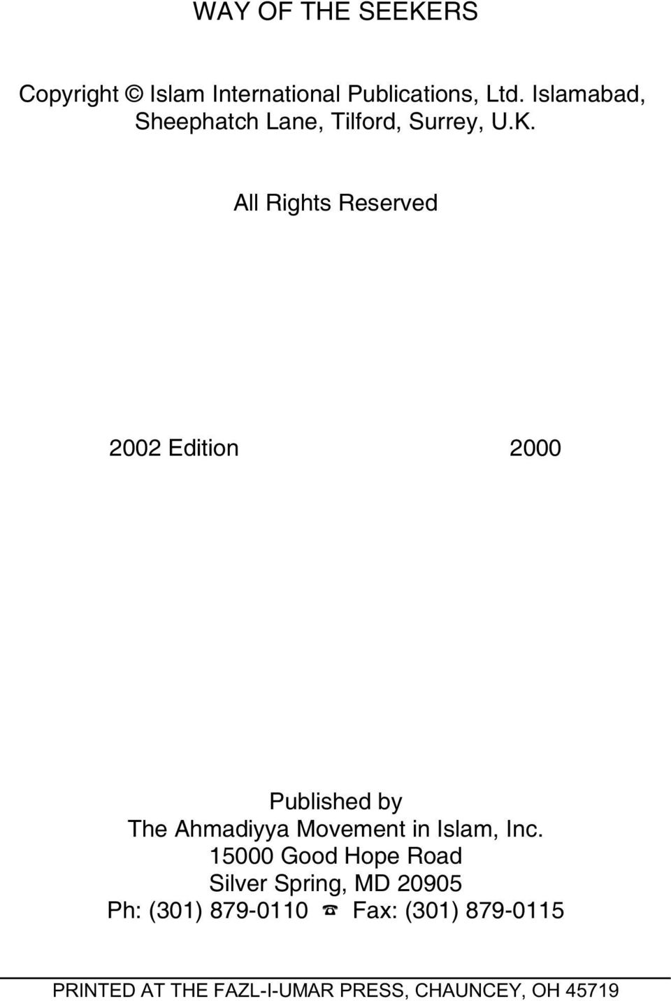 All Rights Reserved 2002 Edition 2000 Published by The Ahmadiyya Movement in Islam,