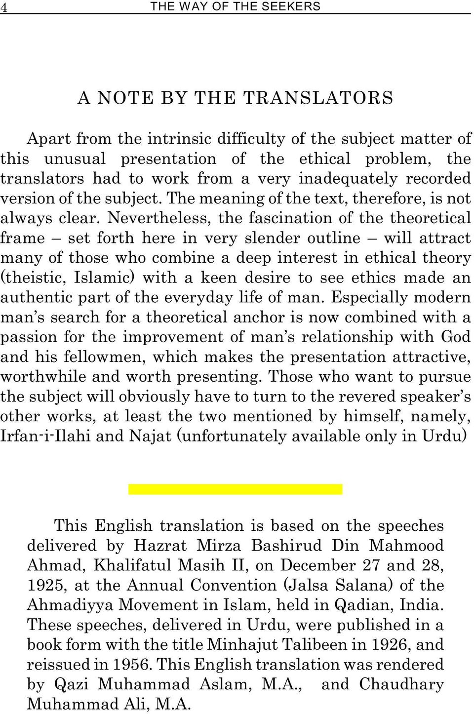 Nevertheless, the fascination of the theoretical frame set forth here in very slender outline will attract many of those who combine a deep interest in ethical theory (theistic, Islamic) with a keen