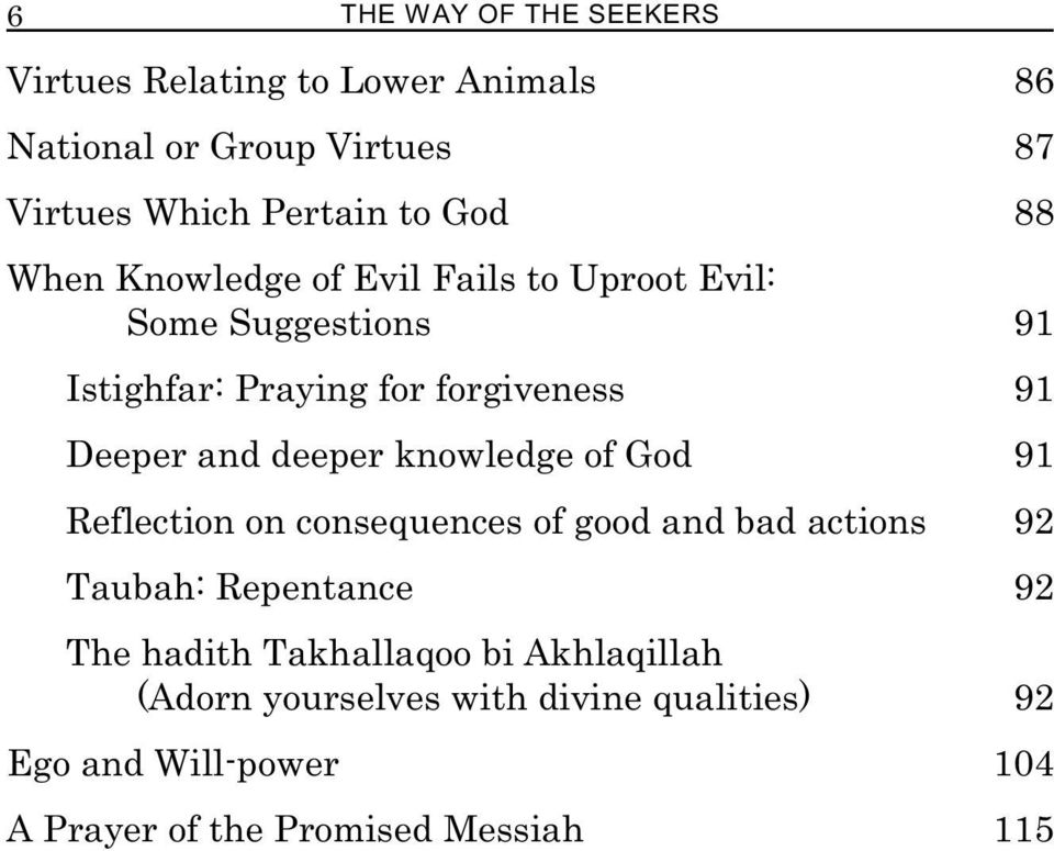 deeper knowledge of God 91 Reflection on consequences of good and bad actions 92 Taubah: Repentance 92 The hadith