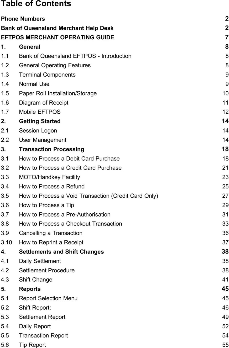 1 Session Logon 14 2.2 User Management 14 3. Transaction Processing 18 3.1 How to Process a Debit Card Purchase 18 3.2 How to Process a Credit Card Purchase 21 3.3 MOTO/Handkey Facility 23 3.