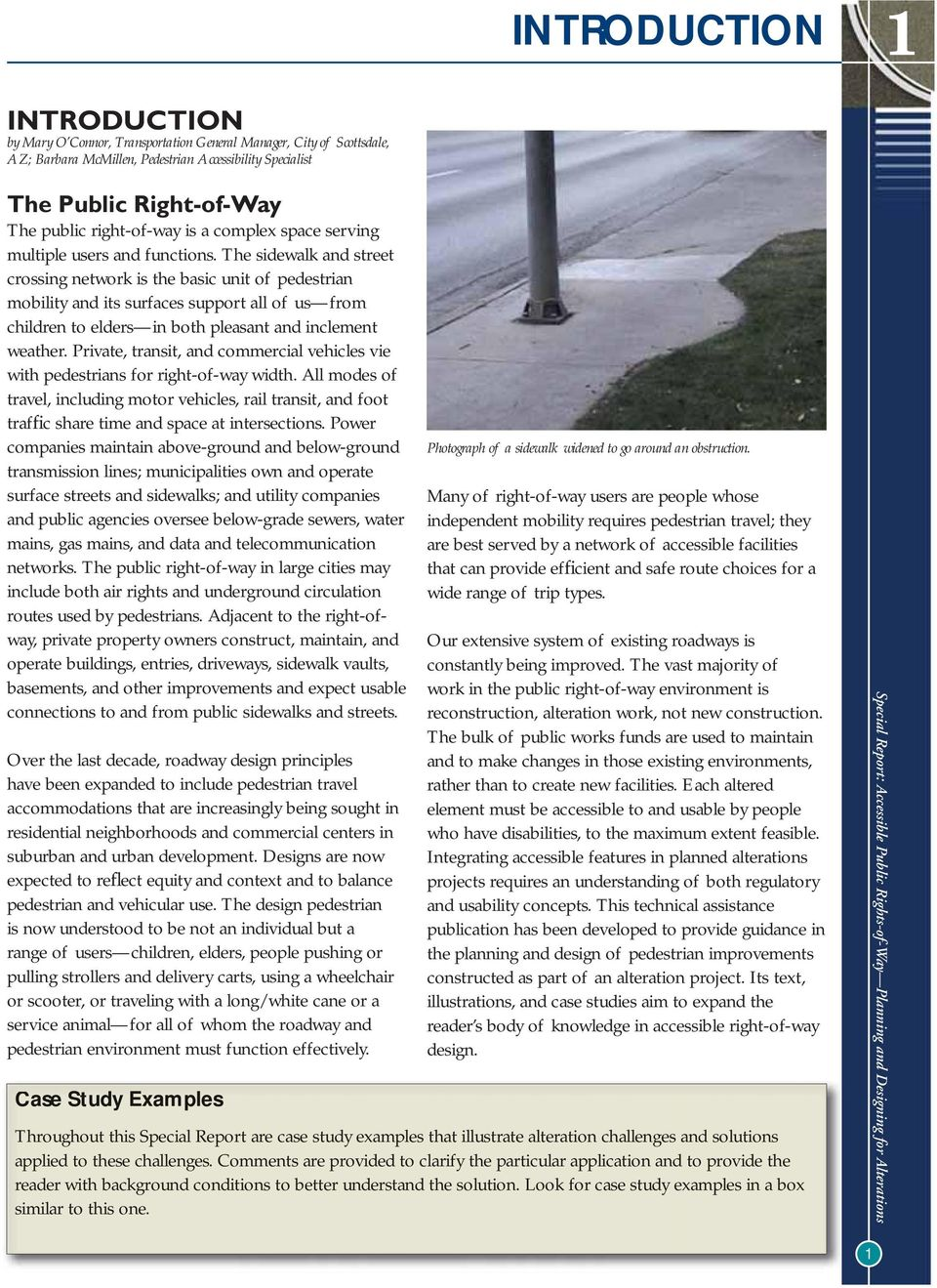 The sidewalk and street crossing network is the basic unit of pedestrian mobility and its surfaces support all of us from children to elders in both pleasant and inclement weather.
