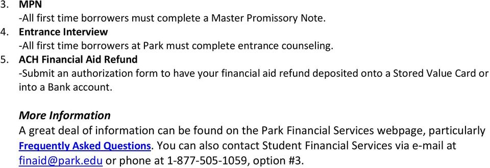 ACH Financial Aid Refund -Submit an authorization form to have your financial aid refund deposited onto a Stored Value Card or into a Bank