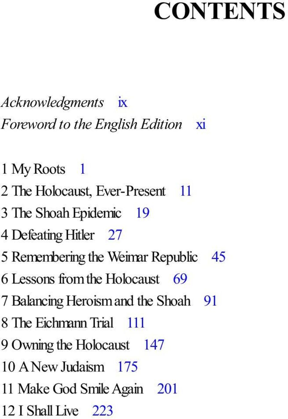 45 6 Lessons from the Holocaust 69 7 Balancing Heroism and the Shoah 91 8 The Eichmann Trial