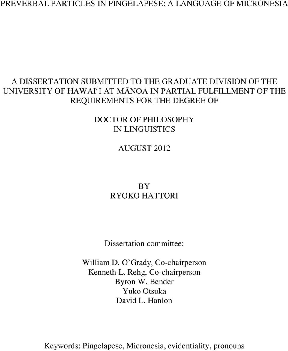 IN LINGUISTICS AUGUST 2012 BY RYOKO HATTORI Dissertation committee: William D. O Grady, Co-chairperson Kenneth L.