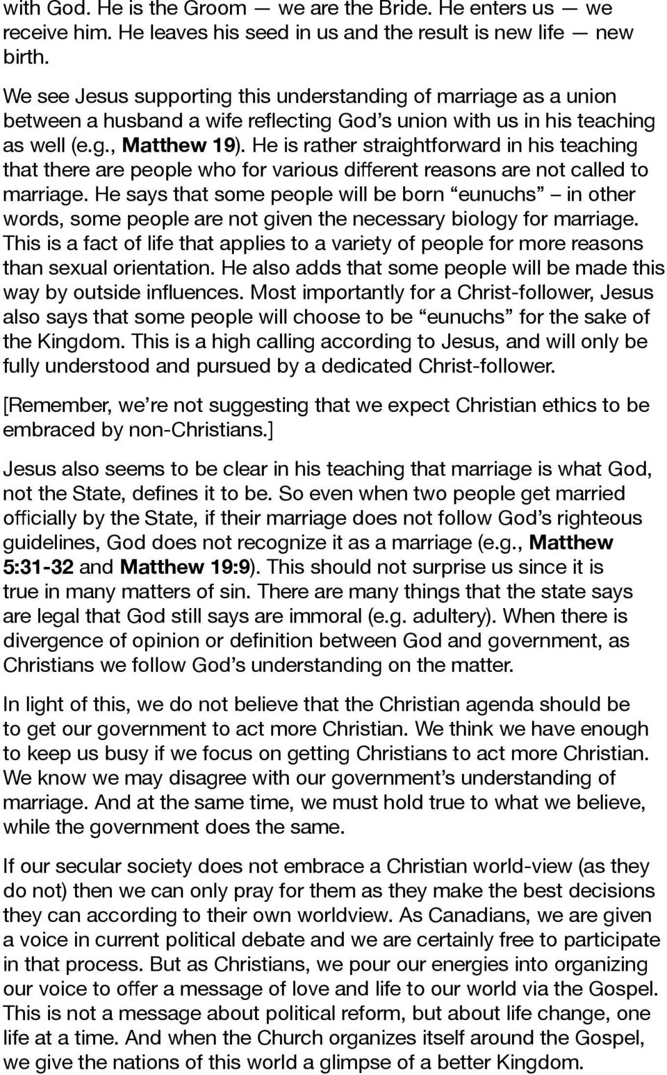 He is rather straightforward in his teaching that there are people who for various different reasons are not called to marriage.