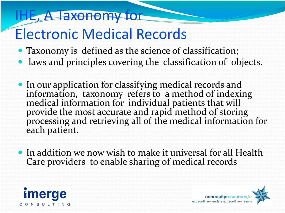 In our application for classifying medical records and information, taxonomy refers to a method of indexing i medical information for individual patients