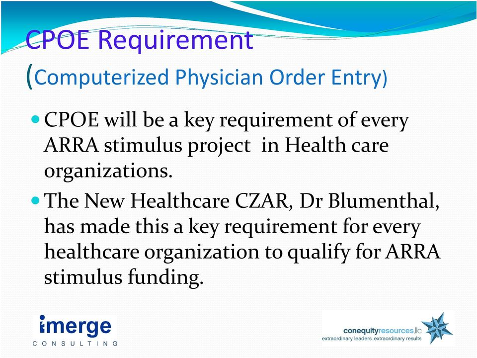 The New Healthcare CZAR, Dr Blumenthal, has made this a key requirement